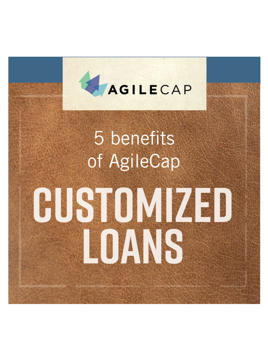 5 Benefits of AgileCap's Customized Insurance Agency Loans